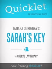 Quicklet on Tatiana de Rosnay's Sarah's Key ebook by Cheryl Lavin Rapp