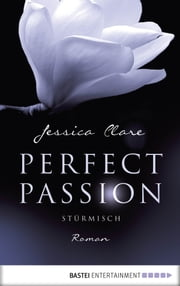 Perfect Passion - Stürmisch - Roman ebook by Jessica Clare, Kerstin Fricke