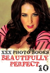 XXX Photo Books - Beautifully Perfect Volume 10 ebook by Rachael Parker