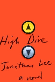 High Dive - A novel ebook by Jonathan Lee