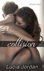 Collision ebook by Lucia Jordan
