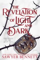 The Revelation of Light and Dark ebook by Sawyer Bennett