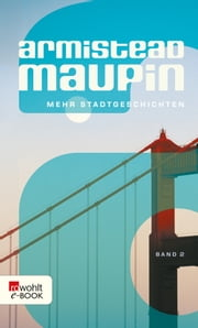 Mehr Stadtgeschichten ebook by Armistead Maupin