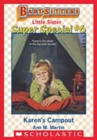 Karen's Campout (Baby-Sitters Little Sister Super Special #6) ebook by Ann M. Martin