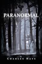 Paranormal ebook by Charles Hays