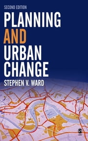 Planning and Urban Change ebook by Professor Stephen Ward