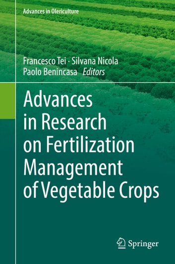 Advances in Research on Fertilization Management of Vegetable Crops ebook by