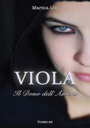 Viola. Il Dono dell'Ambra ebook by Marina Lisi