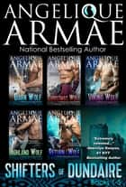 Shifters of Dundaire (Books 1-5) ebook by Angelique Armae