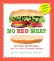 No Red Meat - More Than 300 Delicious, Low-Fat, Low-Cholesterol Recipes ebook by Brenda Shriver