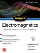 Schaum's Outline of Electromagnetics, Fifth Edition ebook by Mahmood Nahvi, Joseph Edminister