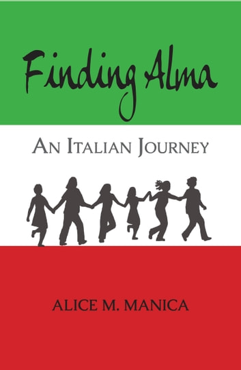 Finding Alma: An Italian Journey ebook by Alice Manica