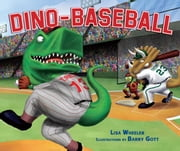 Dino-Baseball ebook by Lisa  Wheeler,Barry  Gott