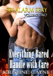 Six-Alarm Sexy, Volume Two ebook by Kristine Cayne
