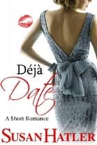 Déjà Date ebook by Susan Hatler