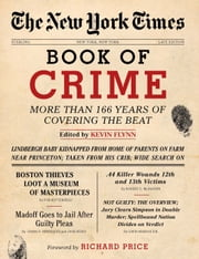 The New York Times Book of Crime - More Than 166 Years of Covering the Beat ebook by Kevin Flynn, Richard Price