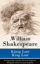 König Lear / King Lear - Zweisprachige Ausgabe (Deutsch-Englisch) / Bilingual edition (German-English) ebook by William Shakespeare, Wolf Graf Baudissin