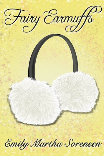 Fairy Earmuffs ebook by Emily Martha Sorensen