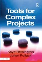 Tools for Complex Projects ebook by Kaye Remington, Julien Pollack