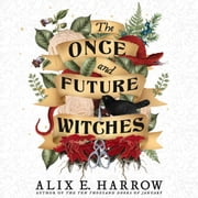 The Once and Future Witches audiobook by Alix E. Harrow