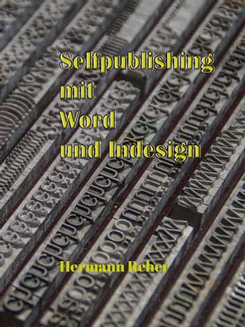 Selfpublishing mit Word und Indesign ebook by Hermann Reher