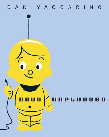 Doug Unplugged ebook by Dan Yaccarino