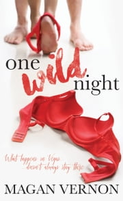 One Wild Night ebook by Magan Vernon