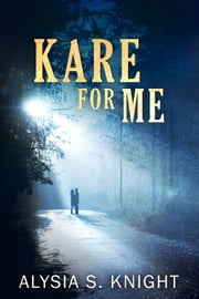Kare for Me ebook by Alysia S. Knight