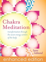 Chakra Meditation - Transformation Through the Seven Energy Centers of the Body ebook by Layne Redmond