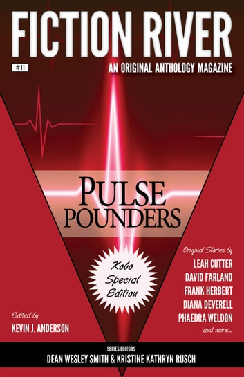 Fiction River: Pulse Pounders - Kobo Special Edition ebook by Kristine Kathryn Rusch,Kevin J. Anderson,Fiction River,Dean Wesley Smith,JC Andrijeski,Peter J. Wacks,Patrick O'Sullivan,Thomas K. Carpenter,David Farland,Jamie McNabb,Frank Herbert,Ron Collins,Brigid Collins,Dayle A. Dermatis,Phaedra Weldon,Chuck Heintzelman,Annie Baines