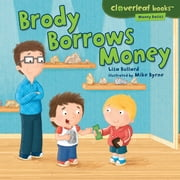 Brody Borrows Money ebook by Lisa  Bullard,Mike  Byrne