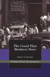The Good That Business Does ebook by Robert Kennedy