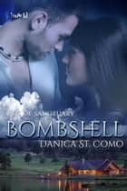 Bombshell ebook by Danica St. Como