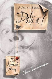 Dali & I - The Surreal Story ebook by Stan Lauryssens