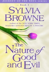 The Nature of Good and Evil ebook by Sylvia Browne