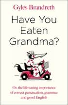 Have You Eaten Grandma? ebook by Gyles Brandreth
