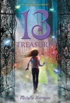 13 Treasures ebook by Michelle Harrison