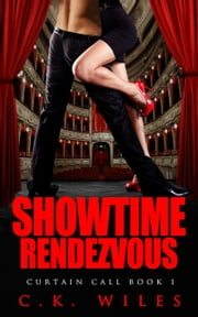 Showtime Rendezvous - A Romantic Comedy ebook by C.K. Wiles