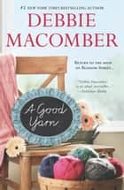 A Good Yarn ebook by Debbie Macomber