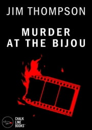 Murder at the Bijou ebook by Jim Thompson
