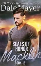 SEALs of Honor: Macklin ebook by
