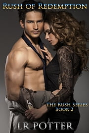 Rush of Redemption (Rush Series #2) ebook by LR Potter
