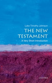 The New Testament: A Very Short Introduction ebook by Luke Timothy Johnson