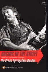 Racing in the Street - The Bruce Springsteen Reader ebook by