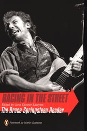 Racing in the Street - The Bruce Springsteen Reader ebook by Martin Scorsese,June Skinner Sawyers
