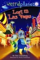 Weird Planet #2: Lost in Las Vegas ebook by Dan Greenburg, Macky Pamintuan