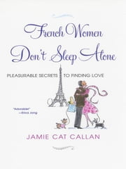 French Women Don't Sleep Alone ebook by Callan, Jamie Cat