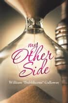 My Other Side ebook by William Galloway