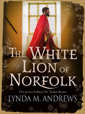 The White Lion of Norfolk ebook by Lynda M. Andrews