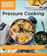 Idiot's Guides: Pressure Cooking ebook by Tom Hirschfeld